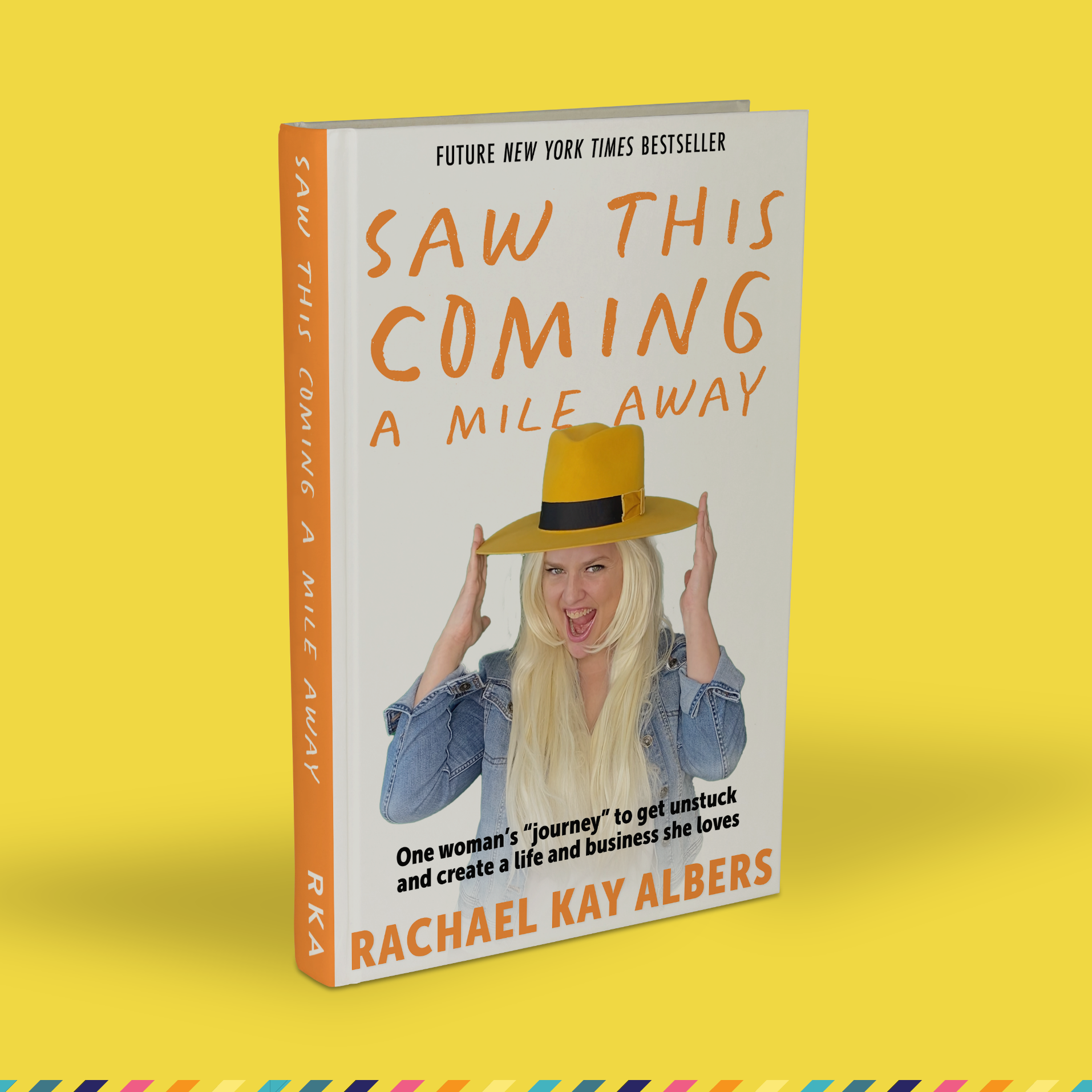 Saw This Coming A Mile Away: book cover with RKA in yellow hat, making fun of life coaches