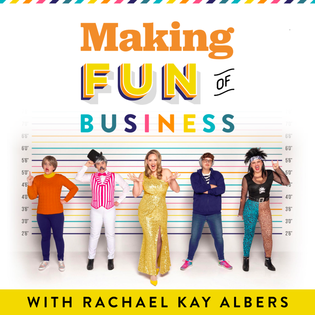 Making Fun of Business podcast with Rachael Kay Albers